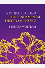 A Project to Find the Fundamental Theory of Physics Kindle Edition