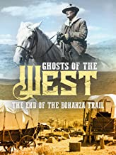 Ghosts of the West: The End of the Bonanza Trail