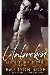 Unbroken - A Bad Boy Billionaire Romance Kindle Edition