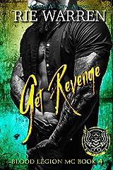 Get Revenge: Second Chance Biker Romance (Blood Legion MC Book 4) Kindle Edition