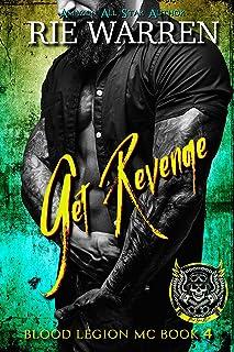 Get Revenge: Second Chance Biker Romance (Blood Legion MC Book 4)