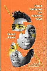 Cómo luchamos por nuestras vidas (Spanish Edition) Kindle Edition