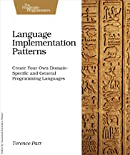 Language Implementation Patterns: Create Your Own Domain-Specific and General Programming Languages (Pragmatic Programmers) (English Edition)