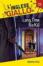 Long Time No Kill. L'inglese in giallo: primo livello (Italian Edition)