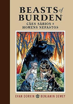 Beasts of Burden. Cães Sábios e Homens Nefastos