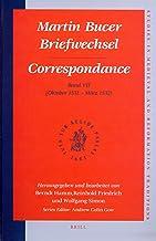 Martin Bucer Briefwechsel/Correspondance: Band VII (Oktober 1531 - März 1532) (Studies in Medieval and Reformation Traditions / Martin Buce) (German Edition)