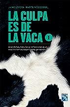 La culpa es de la vaca 1 (Spanish Edition)