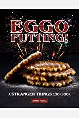 Eggo Putting!: A Stranger Things Cookbook Kindle Edition