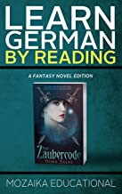 Learn German: By Reading Fantasy (Lernen Sie Deutsch mit Fantasy Romanen 1) (German Edition)