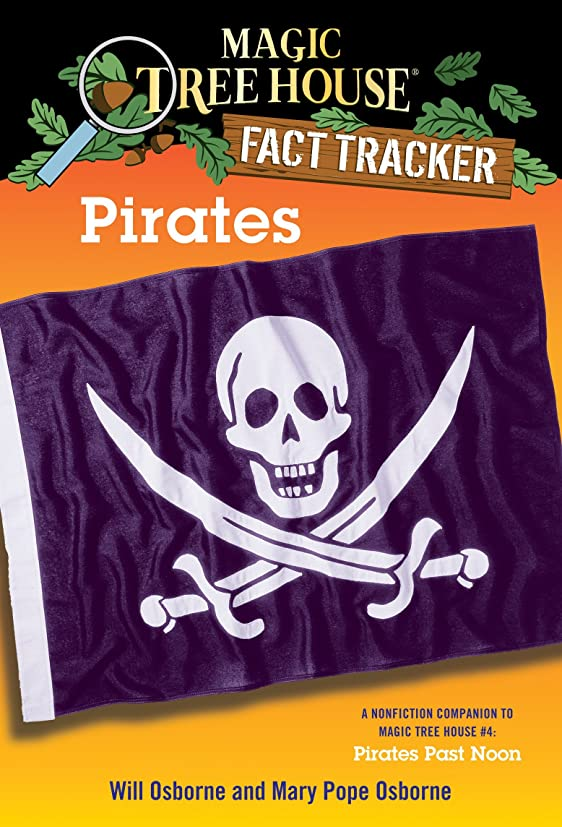 拍車土器肥満Pirates: A Nonfiction Companion to Magic Tree House #4: Pirates Past Noon (Magic Tree House (R) Fact Tracker) (English Edition)