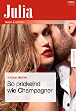 So prickelnd wie Champagner (Julia) (German Edition)
