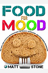 Food for Mood: Dietary and Lifestyle Interventions for Anxiety, Depression, and Other Mood Disorders Kindle Edition