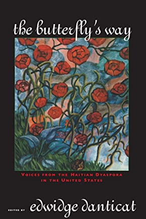 The Butterflys Way: Voices from the Haitian Dyaspora in the United States