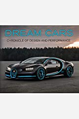 Dream Cars: Chronicle of Design and Performance Hardcover