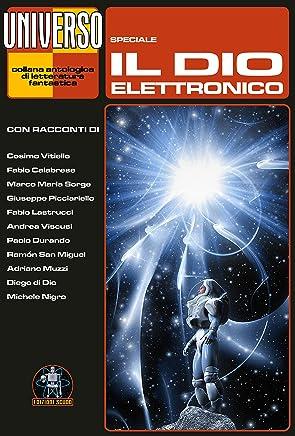 Il dio elettronico - Speciale (Universo)