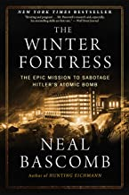 The Winter Fortress: The Epic Mission to Sabotage Hitler's Atomic Bomb PDF