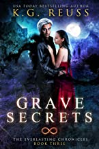 Grave Secrets: A Dementon Academy of Magic Novel (The Everlasting Chronicles Book 3)