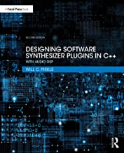 Designing Software Synthesizer Plugins in C++: With Audio DSP (English Edition)