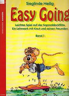 Easy Going 1 (ohne CD): Leichtes Spiel auf der Sopranblockflöte. Ein Lehrwerk mit Knut und seinen Freunden. Ab ca. 6 Jahren