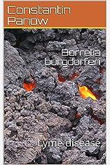 Borrelia burgdorferi: Lyme disease Kindle Edition
