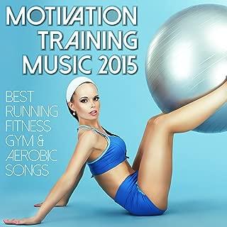 Motivation Training Music 2015 - Best Running Fitness Gym & Aerobic Songs