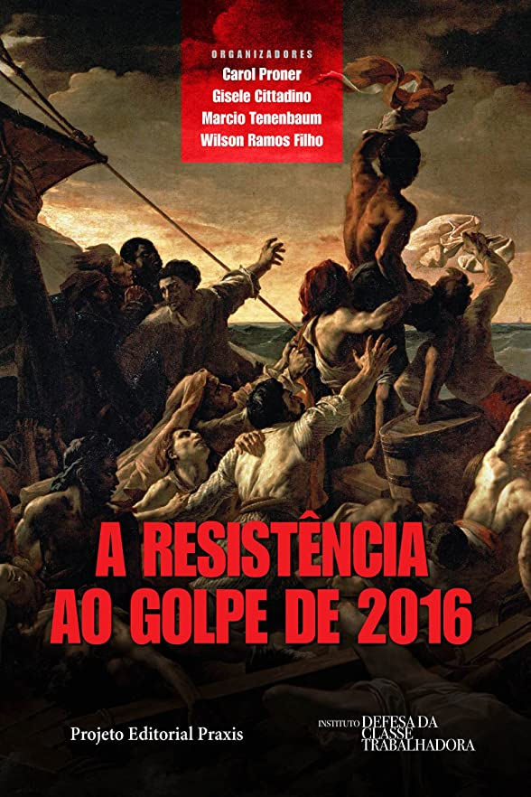 オペラ撤回するフォームA resistência ao Golpe de 2016 (Projeto Editorial Praxis) (Portuguese Edition)