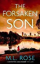 The Forsaken Son: An uputdownable and stunning crime thriller (Detective Arla Baker Series Book 8)