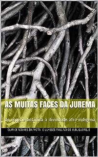 AS MUITAS FACES DA JUREMA: de espécie botânica à divindade afro-indígena