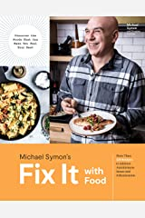 Fix It with Food: More Than 125 Recipes to Address Autoimmune Issues and Inflammation: A Cookbook Kindle Edition