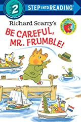 Richard Scarry's Be Careful, Mr. Frumble! (Step into Reading) Kindle Edition