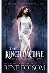 Thy Kingdom Come: A Reverse Harem Vampire Paranormal Romance (Royal Blood Book 1) Kindle Edition