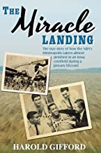 The Miracle Landing: The true story of how the NBA's Minneapolis Lakers almost perished in an Iowa cornfield during a January blizzard