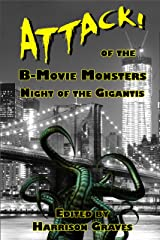 ATTACK! of the B-Movie Monsters: Night of the Gigantis Kindle Edition
