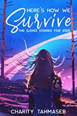 Here's How We Survive: The (Love) Stories for 2020 Kindle Edition