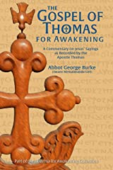 The Gospel of Thomas for Awakening: A Commentary on Jesus' Sayings as Recorded by the Apostle Thomas (Dharma for Awakening Collection) Kindle Edition
