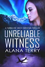 Unreliable Witness (A Turbulent Skies Christian Thriller Book 3)