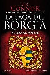 La saga dei Borgia. Ascesa al potere Formato Kindle