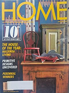 Home: the Magazine of Remodeling & Decorating January 1992 - 10th Anniversary Issue/ The House of the Year: Hacienda Living/ Primitive Designs Uncovered/ Perennial Winners