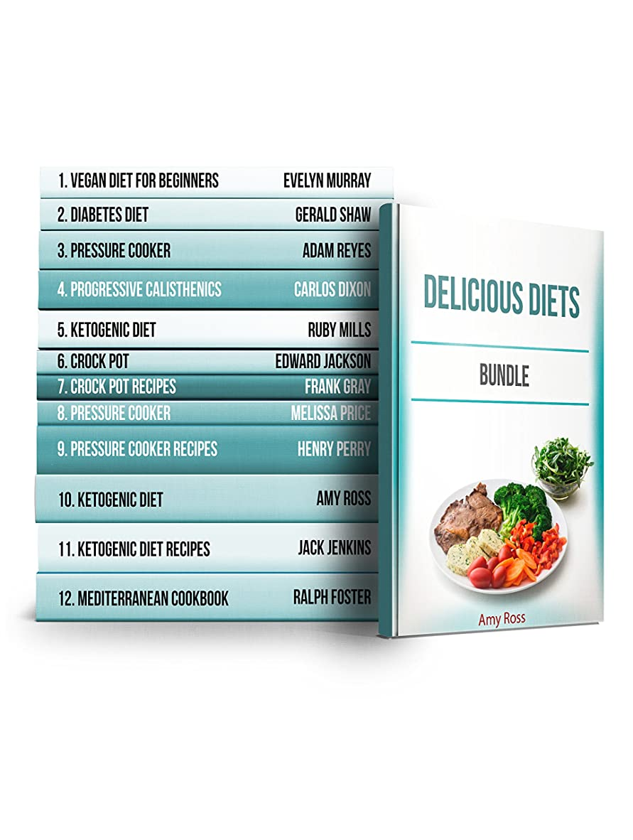 Delicious Diets BUNDLE: 250+ Vegan, Ketogenic, Crock Pot and Other Recipes for Weight Loss (English Edition)