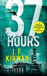 37 Hours (Nadia Laksheva Spy Thriller Series, Book 2)