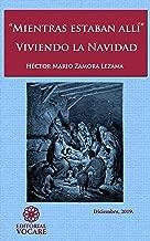 """""""Mientras estaban allí.."""": Viviendo la Navidad (Spanish Edition)"""