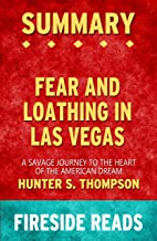 Summary of Fear and Loathing in Las Vegas: A Savage Journey to the Heart of the American Dream: by Fireside Reads