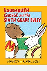 Loudmouth George and the Sixth-Grade Bully, 2nd Edition (Nancy Carlson's Neighborhood) Kindle Edition