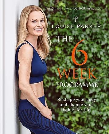 Louise Parker: The 6 Week Programme eBook: Louise Parker: Amazon co