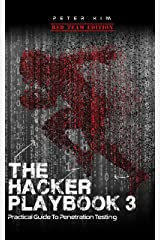 The Hacker Playbook 3: Practical Guide To Penetration Testing Kindle Edition