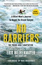No Barriers (The Young Adult Adaptation): A Blind Man's Journey to Kayak the Grand Canyon (English Edition)