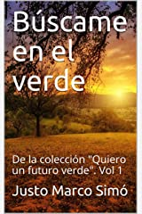 """Búscame en el verde: De la colección """"Quiero un futuro verde"""". Vol 1 (Spanish Edition) Kindle Edition"""