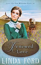 Renewed Love (Love on the Western Trail Book 1)