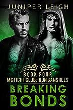 Breaking Bonds: (MC Fight Club: Iron Banshees: Book 4) An MC Fighter Romance
