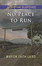 No Place to Run: A Riveting Western Suspense (Love Inspired Suspense)